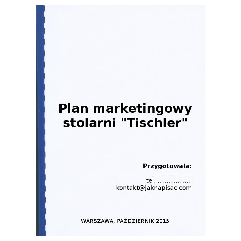 """Plan marketingowy stolarni """"Tischler"""" - przykład"""
