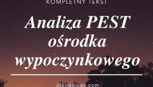 """Analiza PEST ośrodka wypoczynkowego """"Jaspis"""""""